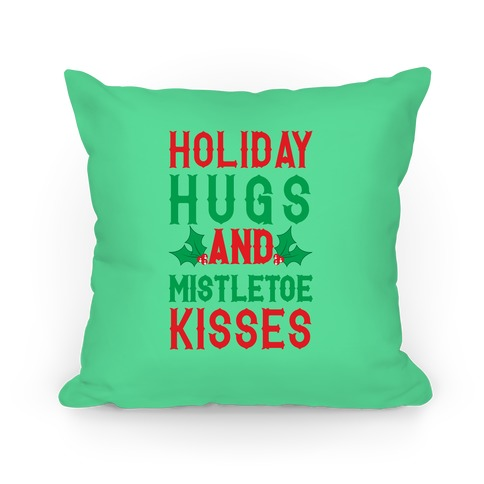 Holiday Hugs And Mistletoe Kisses Pillow