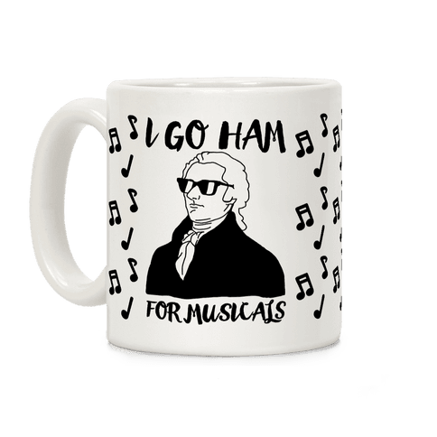 I Go Ham For Musicals Coffee Mug