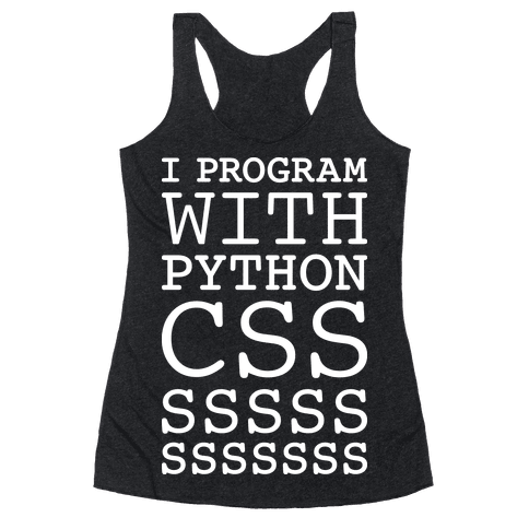 I Program With Python CSS Racerback Tank Top