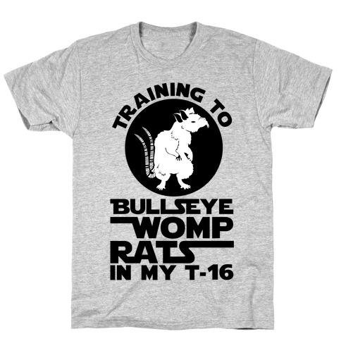 Womp Rats T Shirts Lookhuman Hero is more like it. lookhuman