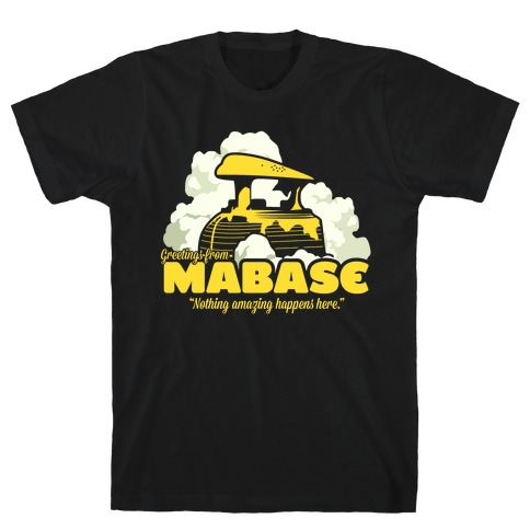 Greetings From Mabase T-Shirt