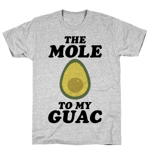 The Mole To My Guac Mens T-Shirt