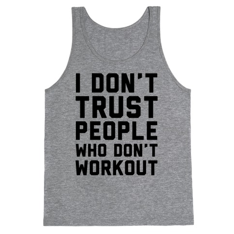 I Don't Trust People Who Don't Workout Tank Top