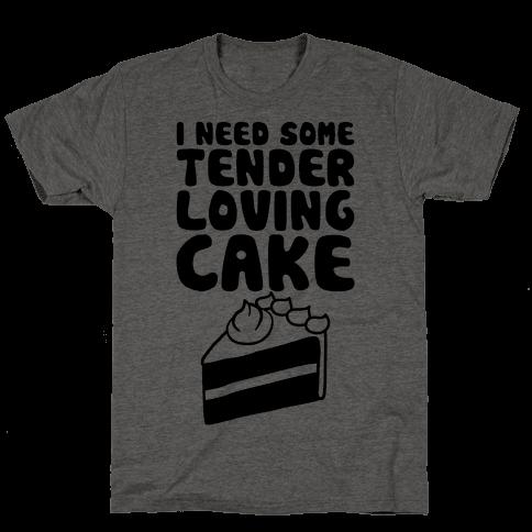 Tender Loving Cake Mens T-Shirt