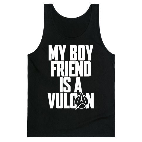 My Boyfriend Is A Vulcan Tank Top