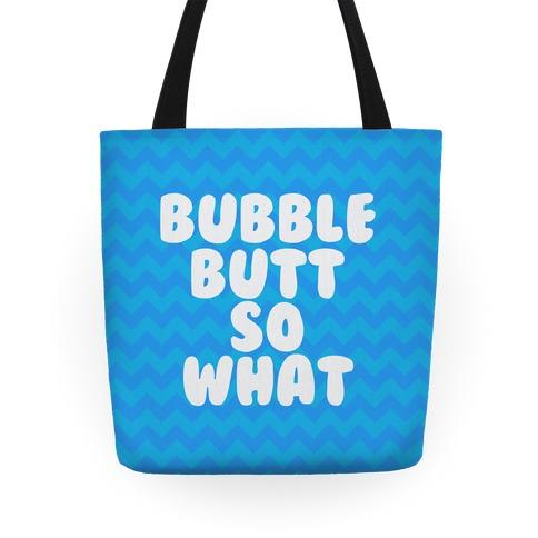 Bubble Butt So What Tote Tote