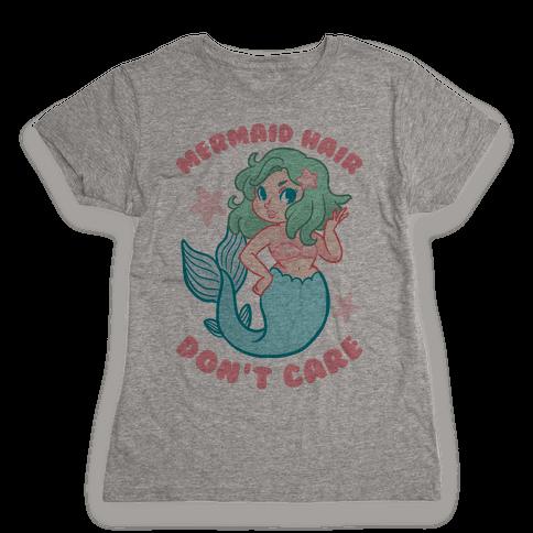Mermaid Hair Don't Care Womens T-Shirt