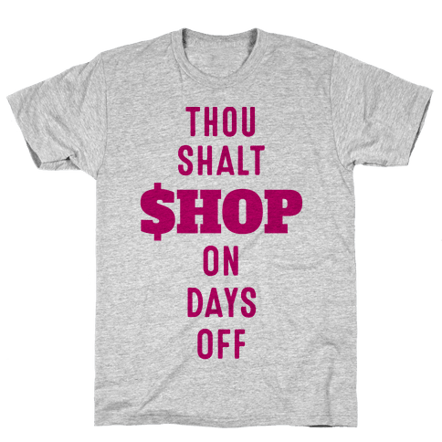 Thou Shalt Shop on Days Off Mens T-Shirt