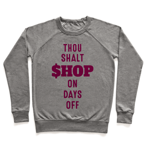 Thou Shalt Shop on Days Off Pullover