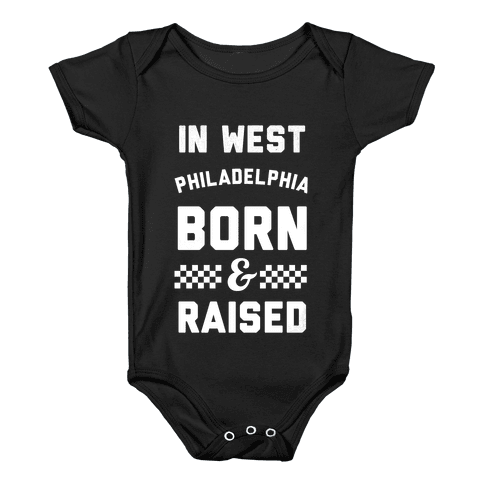 In West Philladelphia Born And Raised Baby Onesy
