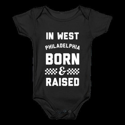 In West Philladelphia Born And Raised Baby Onesy
