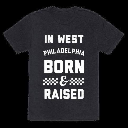 In West Philladelphia Born And Raised