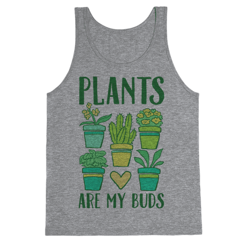 Plants Are My Buds Tank Top
