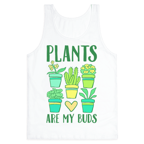 Plants Are My Buds
