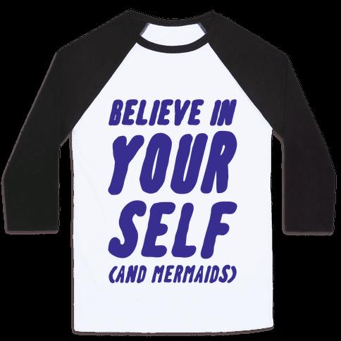 Believe in Yourself and Mermaids Baseball Tee