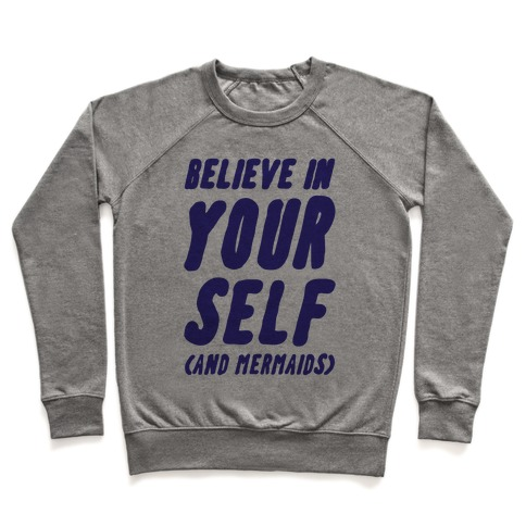 Believe in Yourself and Mermaids Pullover
