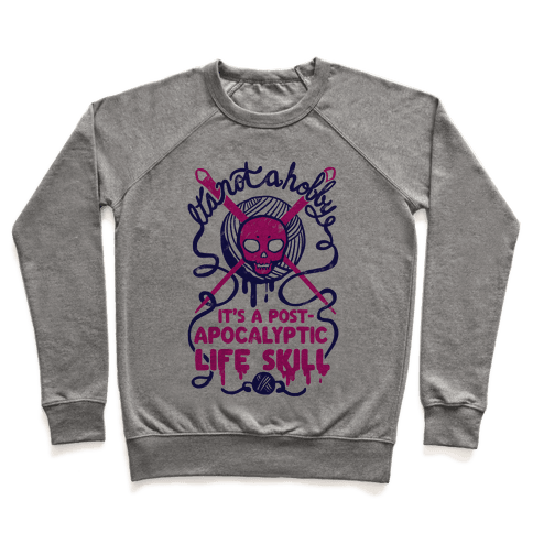 It's Not A Hobby It's A Post- Apocalyptic Life Skill Pullover