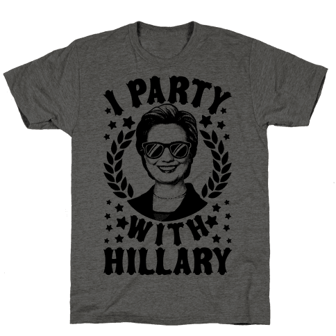 I Party With Hillary Clinton Mens T-Shirt