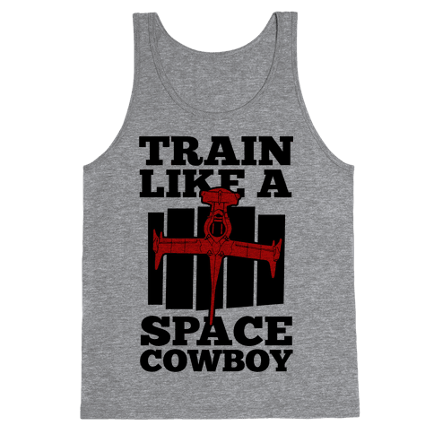 Train Like a Space Cowboy Tank Top