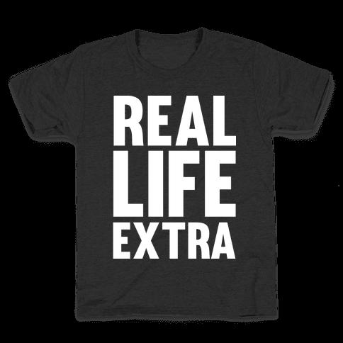 Real Life Extra Kids T-Shirt