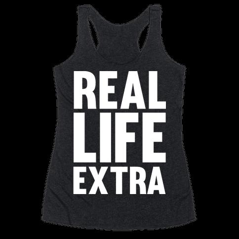 Real Life Extra Racerback Tank Top