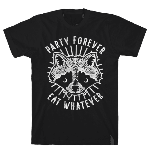 Party Forever Eat Whatever Raccoon Mens T-Shirt