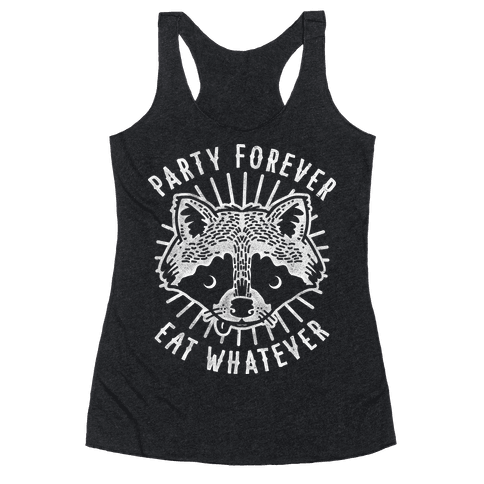 Party Forever Eat Whatever Raccoon Racerback Tank Top
