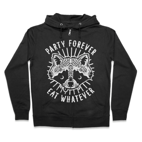 Party Forever Eat Whatever Raccoon Zip Hoodie