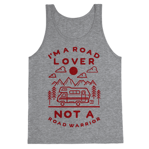 I'm a Road Lover Not a Road Warrior Tank Top