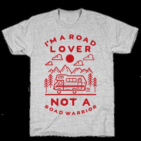 I'm a Road Lover Not a Road Warrior Mens T-Shirt