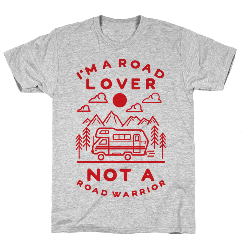 I'm a Road Lover Not a Road Warrior Mens T-Shirt