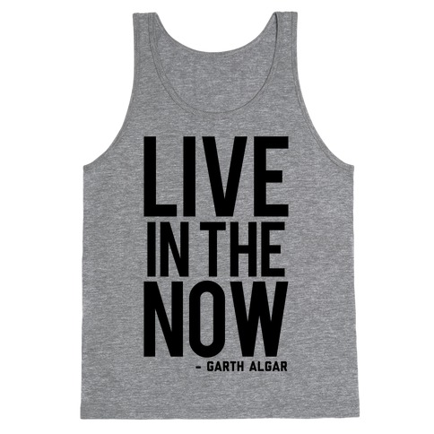 Live In The Now Tank Top