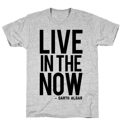 Live In The Now Mens T-Shirt