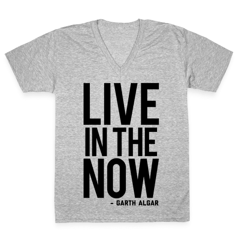 Live In The Now V-Neck Tee Shirt
