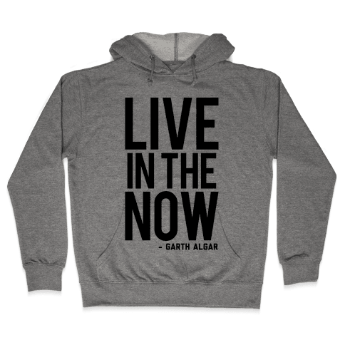 Live In The Now Hooded Sweatshirt