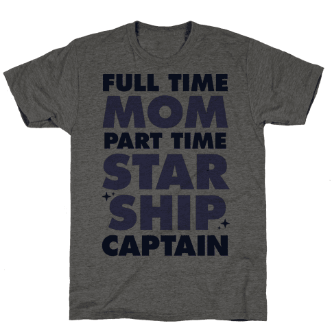 Full Time Mom Part Time Starship Captain