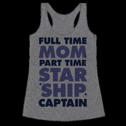 Full Time Mom Part Time Starship Captain Racerback Tank Top