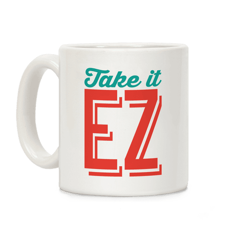 Take It EZ Coffee Mug