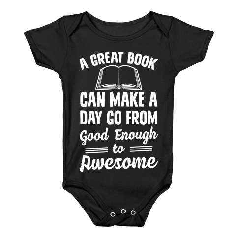 A Great Book Can Make A Day Go From Good Enough To Awesome Baby Onesy