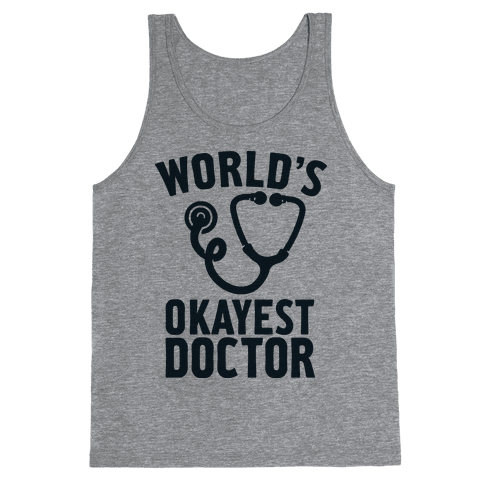 World's Okayest Doctor Tank Top