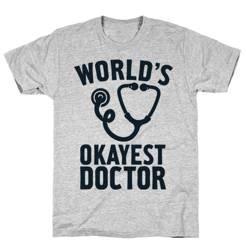 World's Okayest Doctor Mens T-Shirt