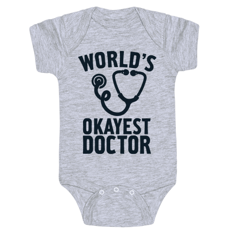 World's Okayest Doctor Baby Onesy