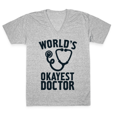 World's Okayest Doctor V-Neck Tee Shirt