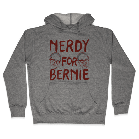 Nerdy For Bernie Hooded Sweatshirt