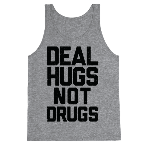 Deal Hugs Not Drugs Tank Top