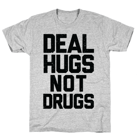 Deal Hugs Not Drugs Mens T-Shirt