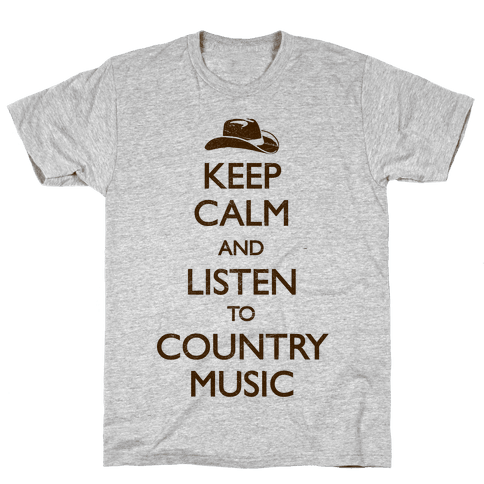 Keep Calm And Listen to Country Music Mens T-Shirt