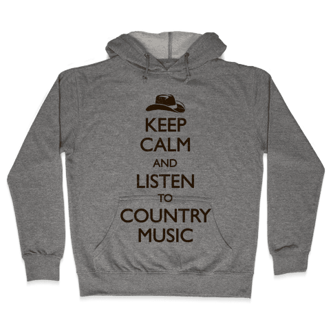 Keep Calm And Listen to Country Music Hooded Sweatshirt