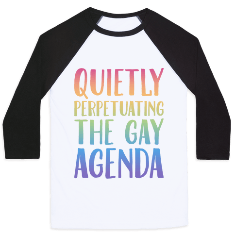 Quietly Perpetuating the Gay Agenda Baseball Tee