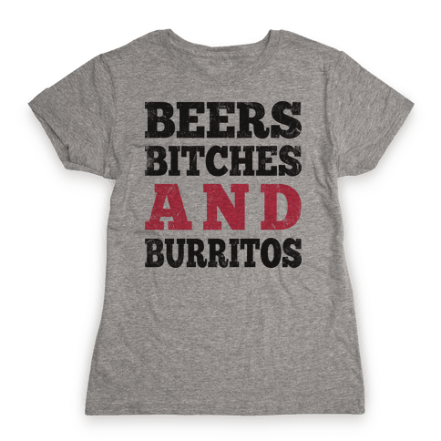 Beers Bitches And Burritos (Tank) Womens T-Shirt